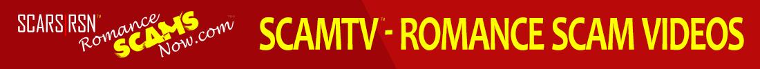 SCARS|RSN™ ScamTV - Romance Scam Videos