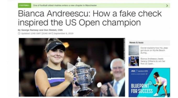 """CNN: Cum a ajutat-o un cec fals pe Bianca Andreescu să câștige US Open. """"Am luat un cec și am scris ..."""" 1"""
