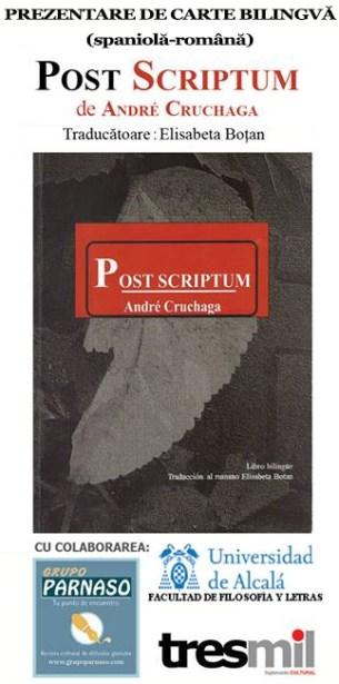 """Prezentare bilingvă (română-spaniolă) a cărții """"Post Scriptum"""" de André Cruchaga"""