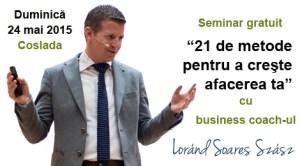 """""""21 de metode pentru a creşte afacerea ta"""", seminar gratuit cu business coach-ul Lorand Soares Szasz"""