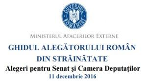 GHIDUL ALEGĂTORULUI ROMÂN DIN STRĂINĂTATE - Alegeri pentru Senat şi Camera Deputaţilor_11 decembrie 2016