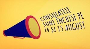 Consulatele româneşti din străinătate, închiseîn zilele de14 şi 15 august