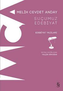 Melih Cevdet Andayın Tüm Yazıları Bir Arada Suçumuz Edebiyat Çıktı