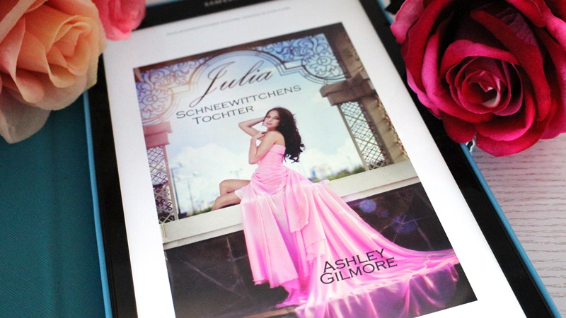 Ashley Gilmore – Julia: Schneewittchens Tochter (Princess in Love Band 4)