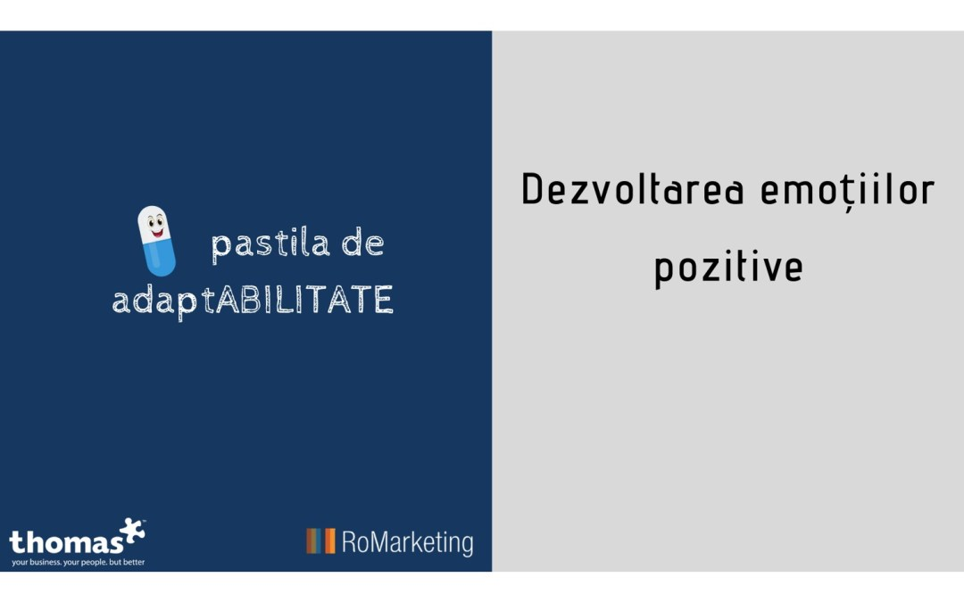 Pastila de adaptabilitate – Dezvoltarea emoțiilor pozitive – Video 4