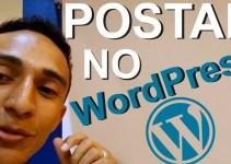 Como postar artigo no seu blog WordPress corretamente