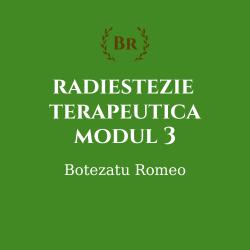 Radiestezie terapeutica – modul 3