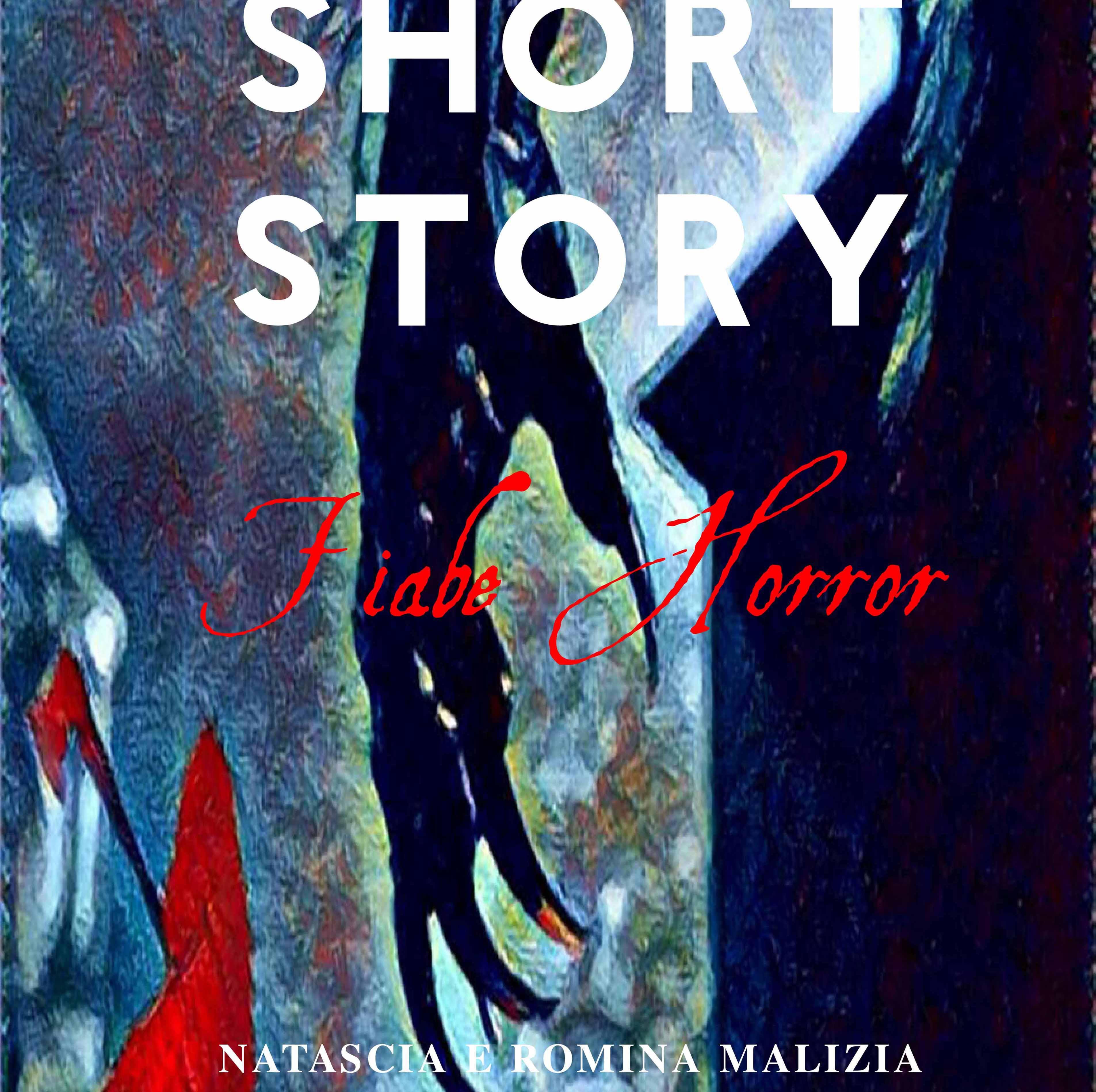 Short Story Fiabe Horror di Natascia e Romina Malizia
