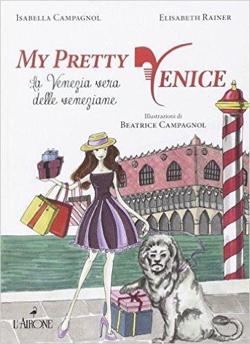 Venezia da leggere: My Pretty Venice