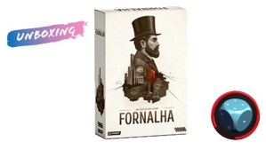 Teaser Fornalha Unboxing