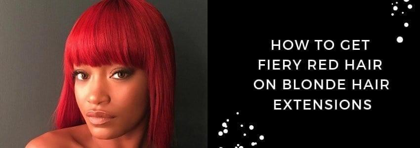The Best How To Get Fiery Red Hair On Blonde Hair Extensions Pictures