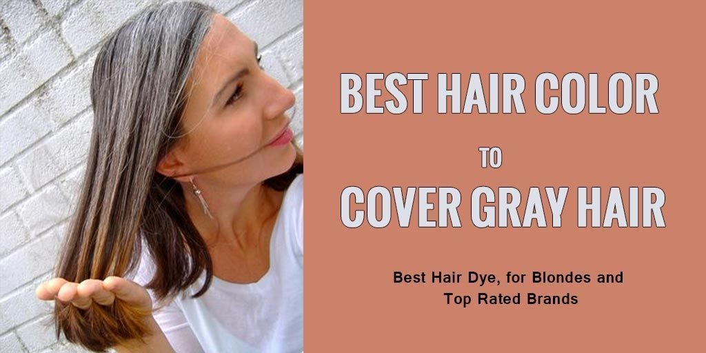 The Best Best Hair Color Dye To Cover And Hide Gray Hair Hair Dye Pictures