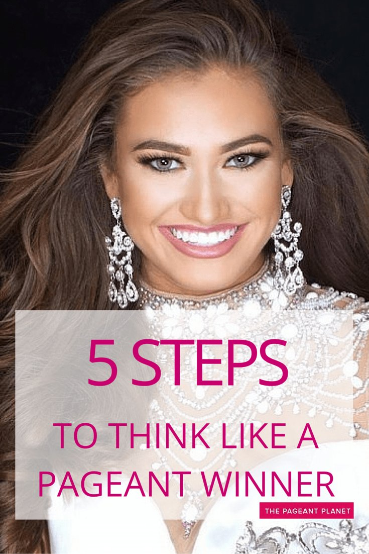 The Best 5 Steps To Think Like A Pageant Winner Pageant Coaching Pictures