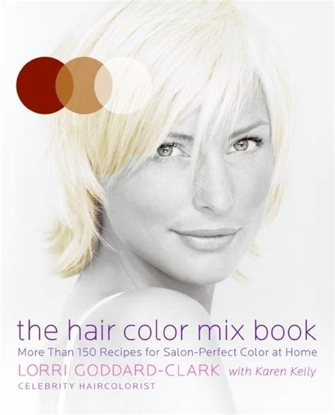The Best The Hair Color Mix Book More Than 150 Recipes For Salon Pictures