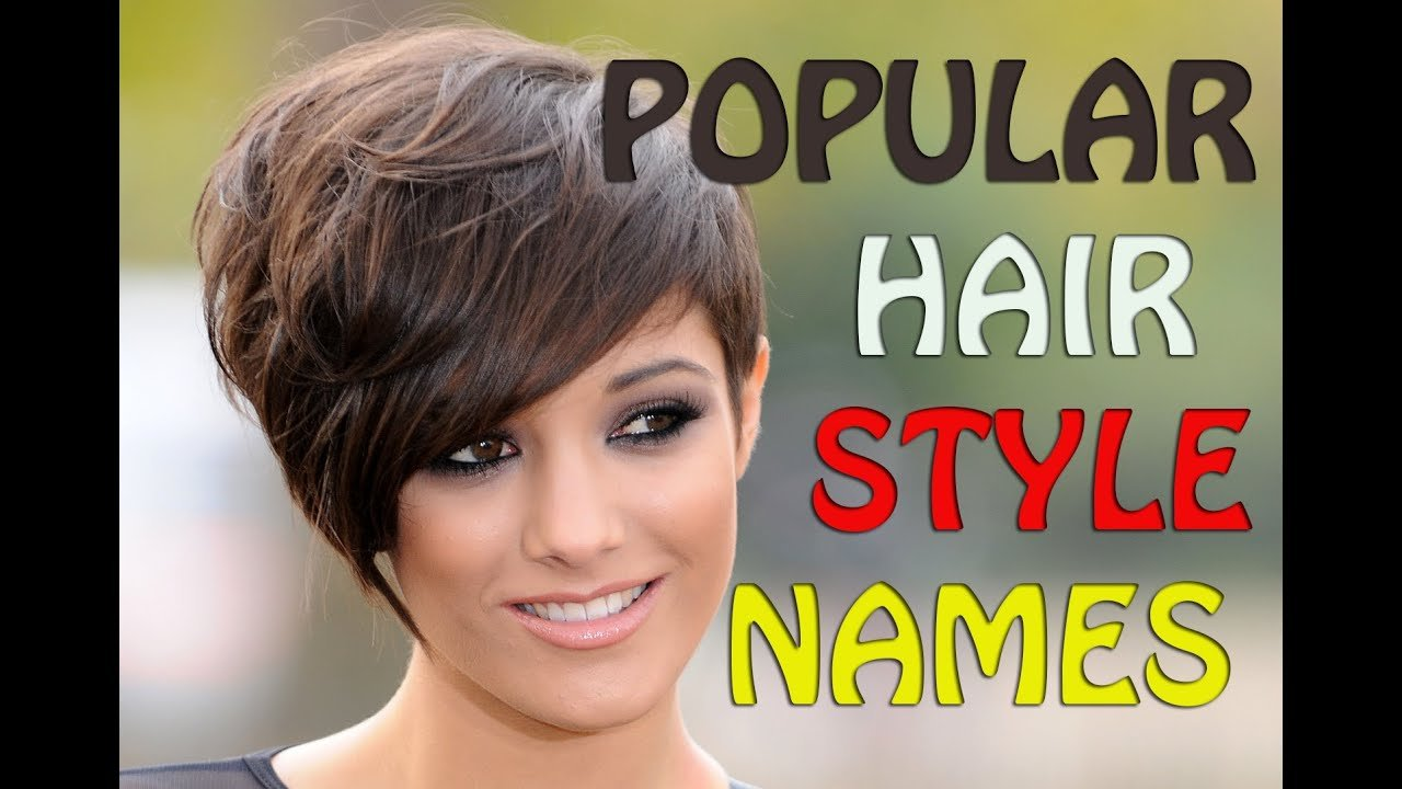 The Best Popular Hairstyle Names Best Hairstyle Ideals For Women Pictures