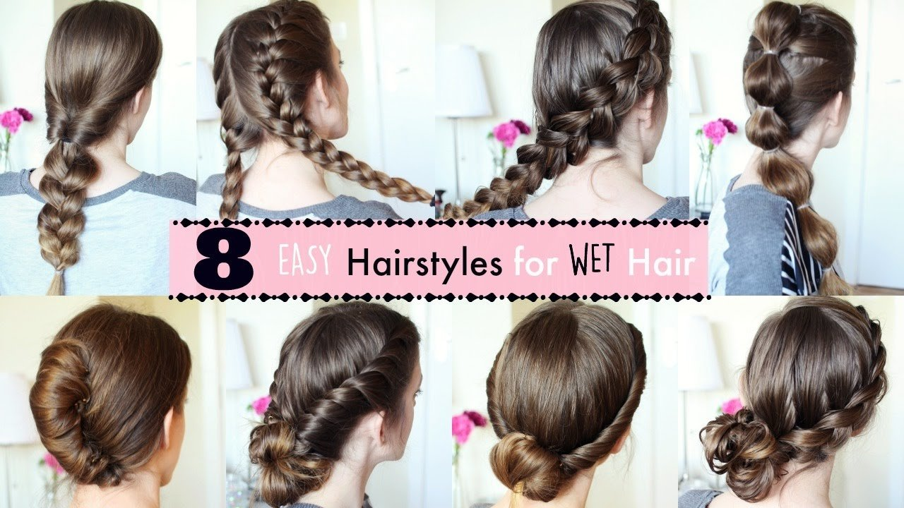 The Best 8 Hairstyles For Wet Hair Wet Hairstyles Braidsandstyles12 Youtube Pictures
