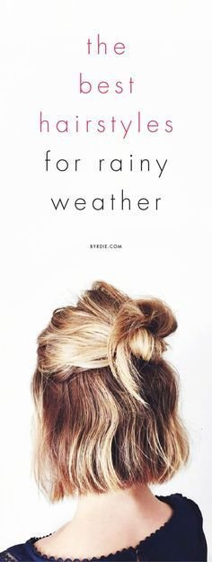 The Best 1000 Ideas About Rainy Day Hairstyles On Pinterest Pictures
