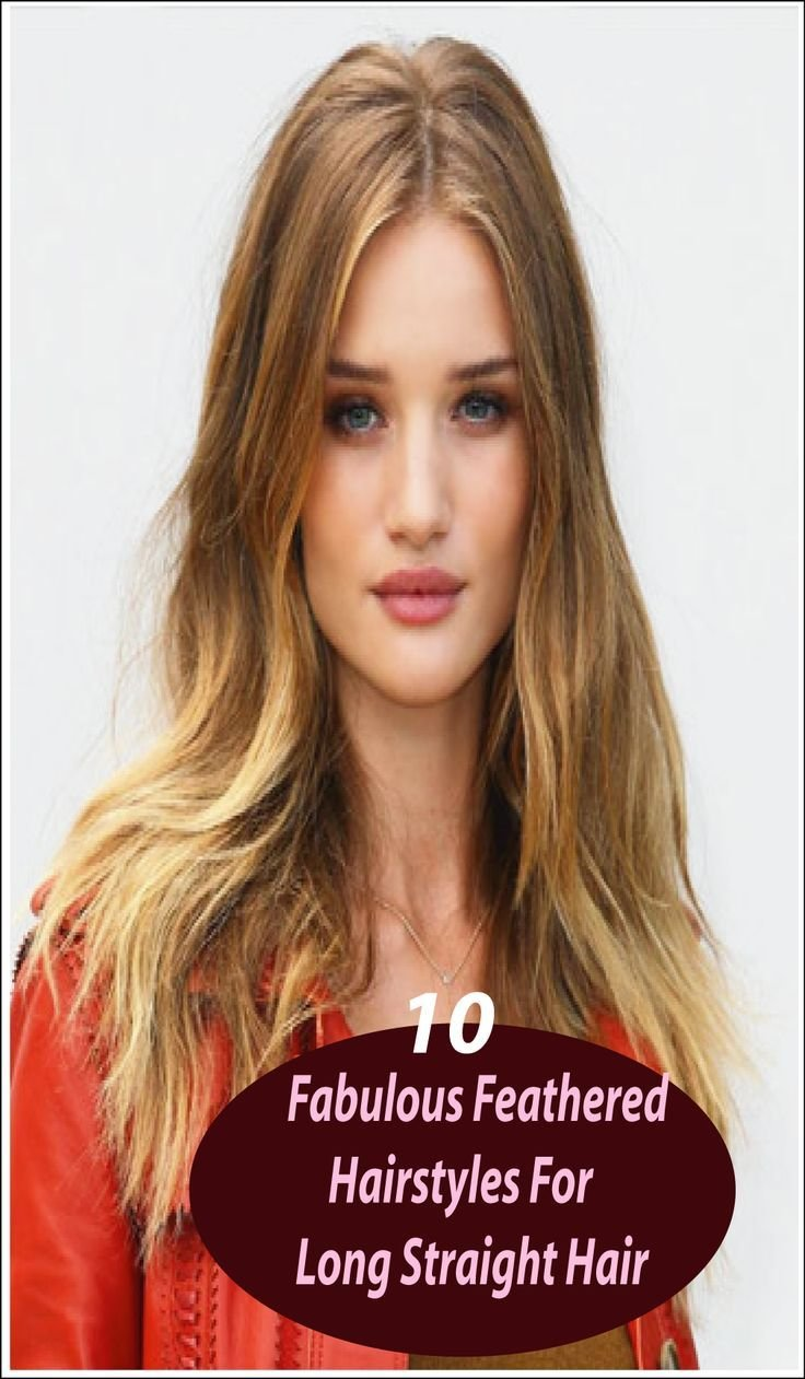 The Best 10 Fabulous Feathered Hairstyles For Long Straight Hair Pictures