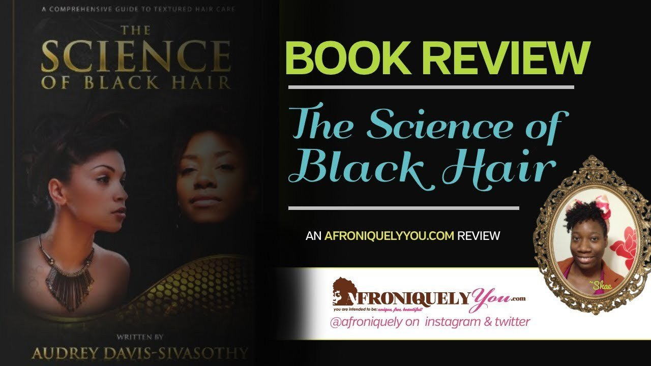 The Best ♥28♥ The Science Of Black Hair Care Book Review Youtube Pictures