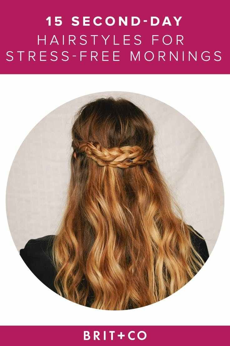 The Best D*Rty Hair Don't Care 15 Second Day Hairstyles For Pictures