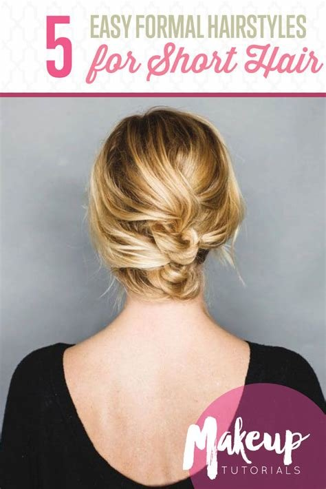 The Best Easy Formal Hairstyles For Short Hair Hairstyle Tutorials Pictures