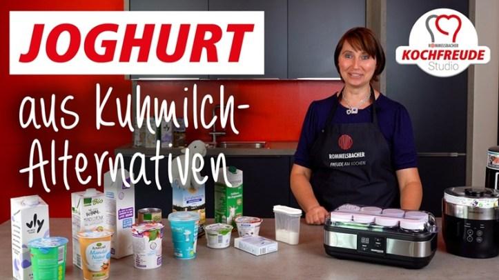Rommelsbacher Kochfreude Studio Thema Joghurt aus Kuhmilch-Alternativen