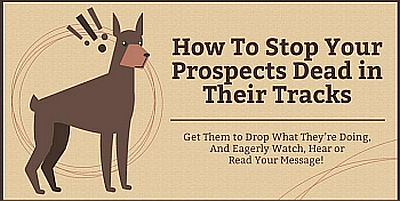 how to stop your prospect dead in their tracks