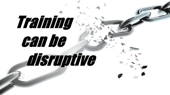 Training can be Disruptive