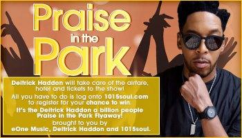 Deitrick Haddon Praise In The Park Flyaway Sweepstakes