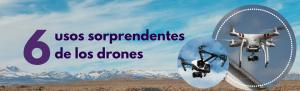 usos sorprendentes de los drones