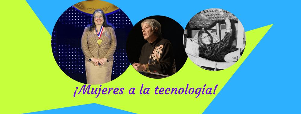 Mujeres a la tecnología. Tres pioneras en la ingeniería.