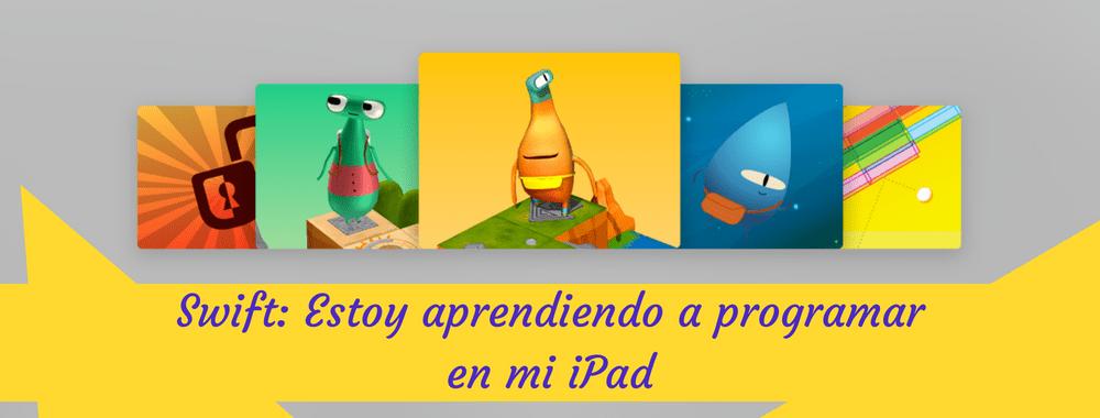 Swift: Estoy aprendiendo a programar en mi iPad