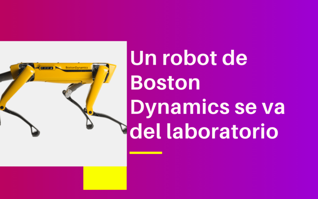 Un robot de Boston Dynamics se va del laboratorio