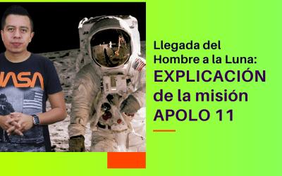 Llegada del hombre a la Luna: Explicación de la misión Apolo 11