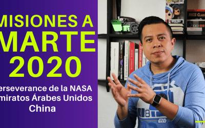 MISIONES A MARTE 2020: Perseverance de la NASA, Emiratos Árabes Unidos y China