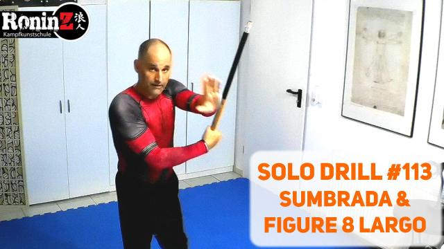 Solo Drill 113 Sumbrada & Figure 8 Largo