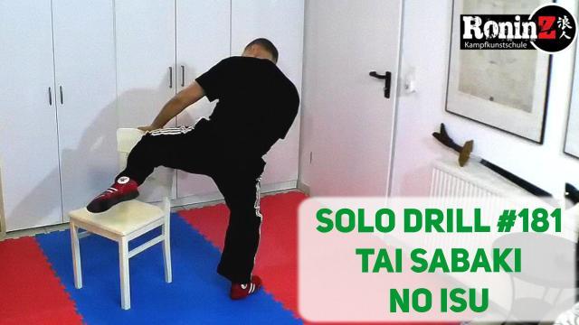 Solo Drill 181 Tai Sabaki no Isu