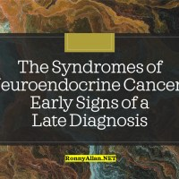 The Syndromes of Neuroendocrine Cancer - Early Signs of a Late Diagnosis