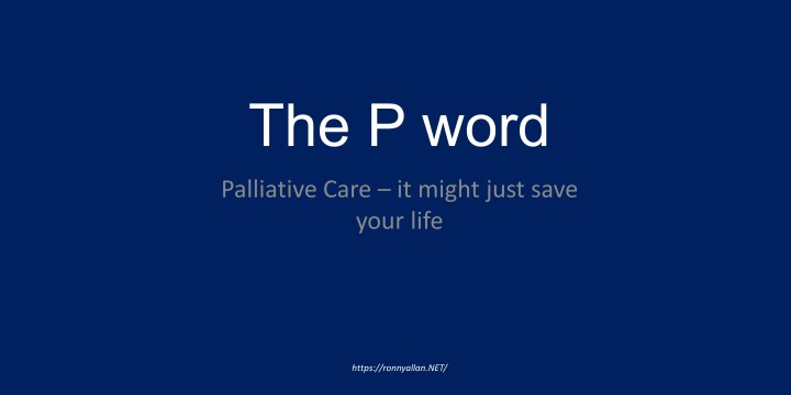 Palliative Care – it might just save your life