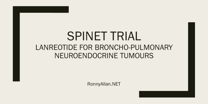 Lanreotide for Lung NETs – SPINET Clinical Trial