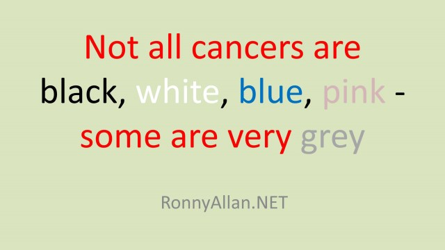 Not all cancers are black, white,