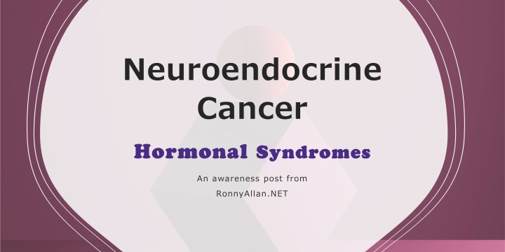 Neuroendocrine Cancer – Hormonal Syndromes