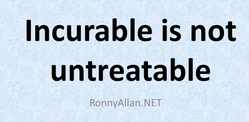 Incurable is not untreatable