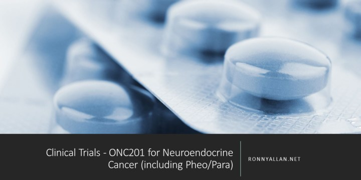 Clinical Trials – ONC201 for Neuroendocrine Cancer (including Pheo/Para)