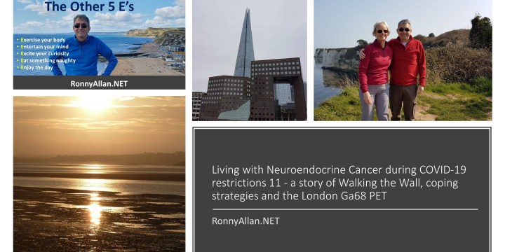 Living with Neuroendocrine Cancer during COVID-19 restrictions (Episode 11) – a story of Walking the Wall, coping strategies and the London Ga68 PET
