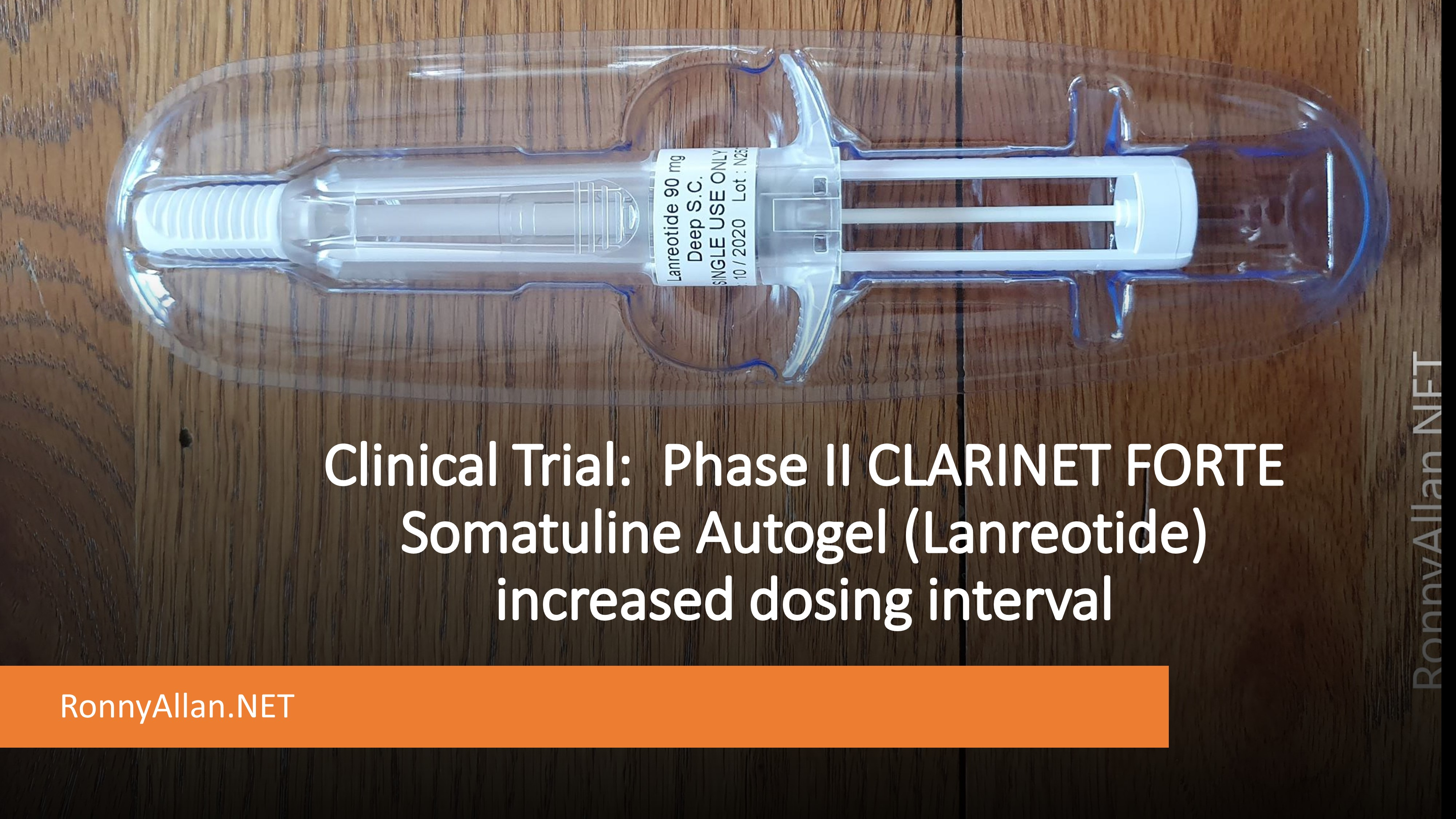 Clinical Trial:  Phase II CLARINET FORTE Somatuline Autogel (Lanreotide) increased dosing interval