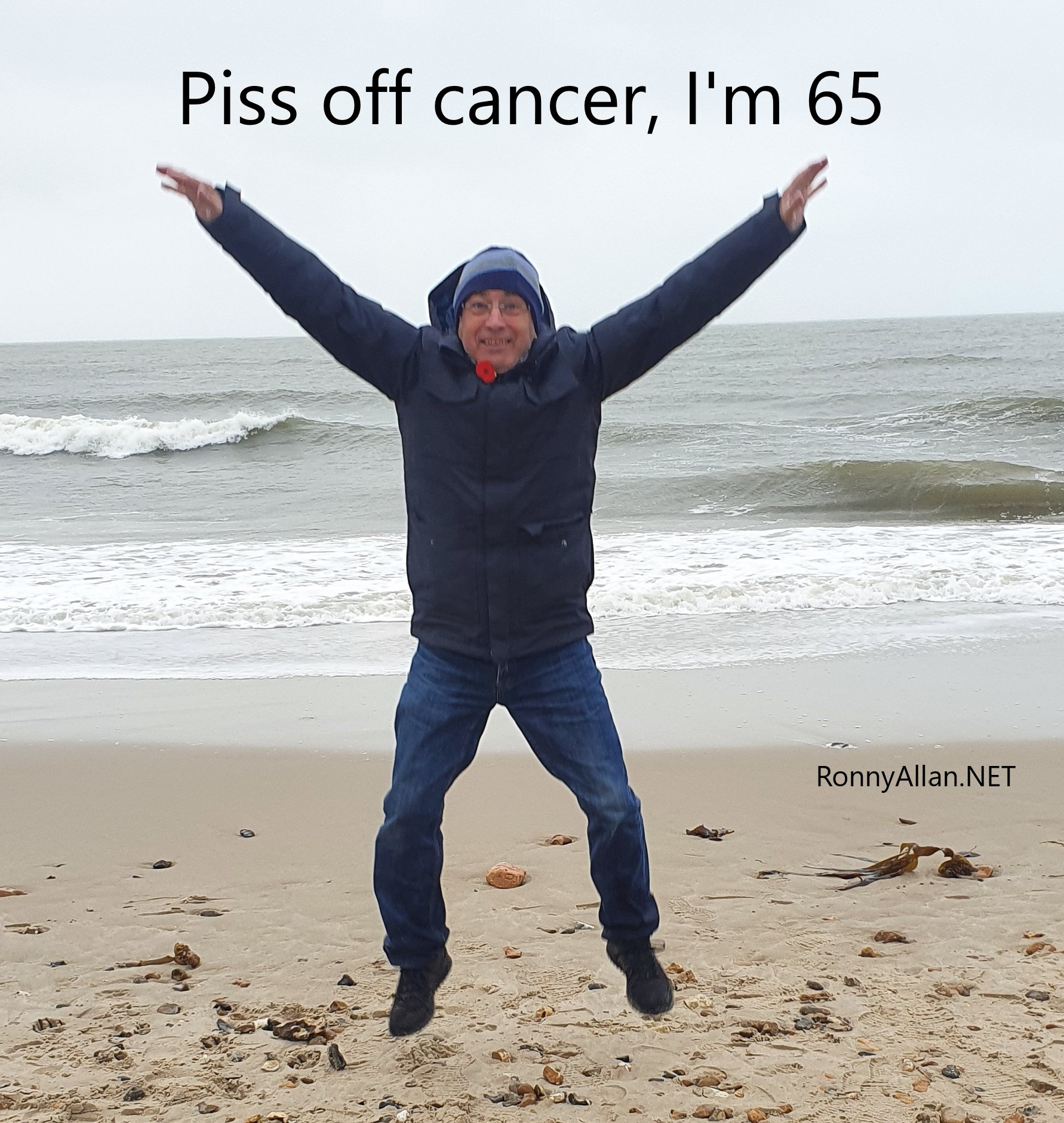 Piss off cancer – I'm 65