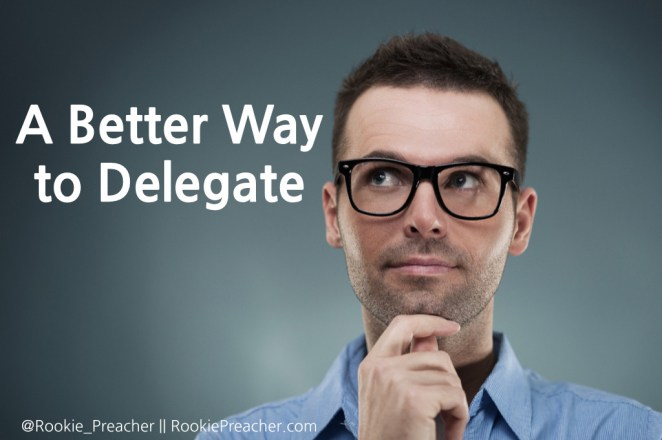 A Better Way to Delegate