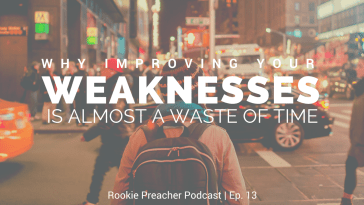 RPP 013: Why Improving Your Weaknesses is Almost a Waste of Time