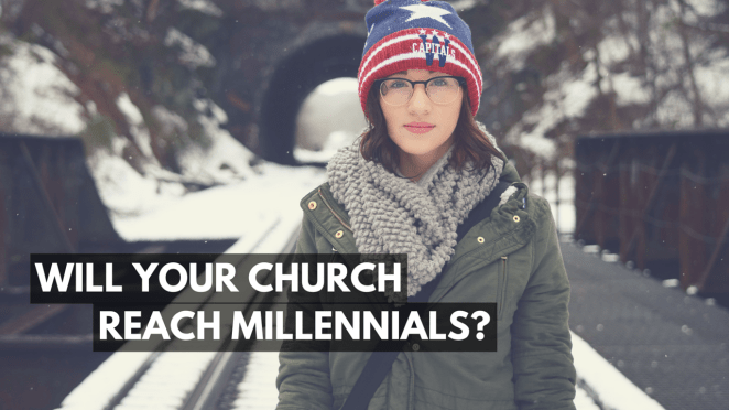 Will Your Church Reach Millennials? 3 Surefire Ways to Not Do So - by Jonathan Pearson